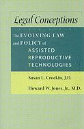 Legal Conceptions: The Evolving Law and Policy of Assisted Reproductive Technologies