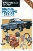 Mazda Pick-Up 1972-89 (Chilton's Repair  &  Tune-Up Guides) - The Chilton Editors