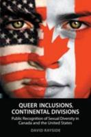 Queer Inclusions, Continental Divisions: Public Recognition of Sexual Diversity in Canada and the United States