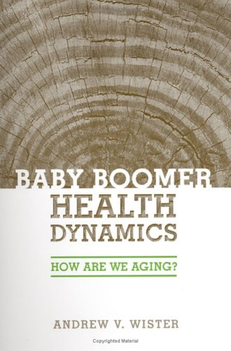 Baby Boomer Health Dynamics: How Are We Aging? - Andrew V. Wister