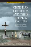 Christian Churches and Their Peoples, 1840-1965: A Social History of Religion in Canada