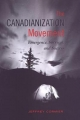 The Canadianization Movement: Emergence, Survival, and Success