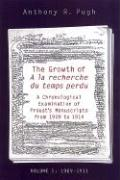 The Growth of a la Recherche Du Temps Perdu: A Chronological Examination of Proust's Manuscripts from 1909 to 1914