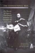 The Conventional Man: The Diaries of Ontario Chief Justice Robert A. Harrison, 1856-1878