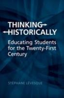 Thinking Historically: Educating Students in the Twenty-First Century