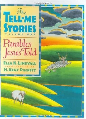 Parables Jesus Told: The Tell-Me Stories - Ella K. Lindvall; Kent Puckett