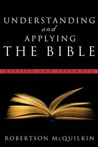 Understanding and Applying the Bible Revised and Updated