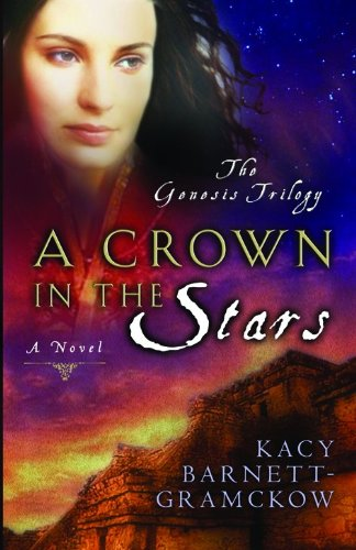 A Crown in the Stars (Genesis Trilogy) - Kacy Barnett-Gramckow