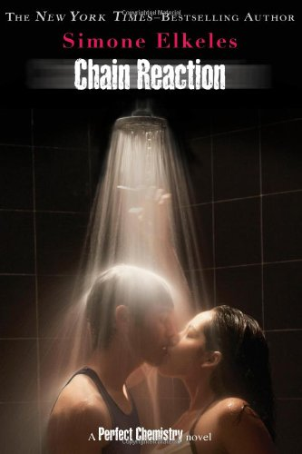 Chain Reaction (A Perfect Chemistry Novel) - Simone Elkeles