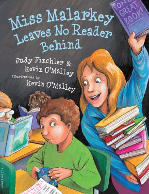 Miss Malarkey Leaves No Reader Behind - Judy Finchler; Kevin O'Malley