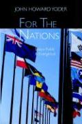 For the Nations: Essays Public and Evangelical