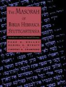 The Masorah of Biblia Hebraica Stuttgartensia: Introduction and Annotated Glossary