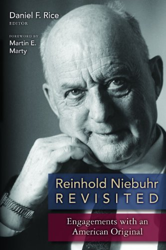 Reinhold Niebuhr Revisited: Engagements with an American Original - Daniel F. Rice; Martin E. Marty