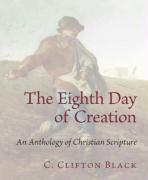 The Eighth Day of Creation: An Anthology of Christian Scripture