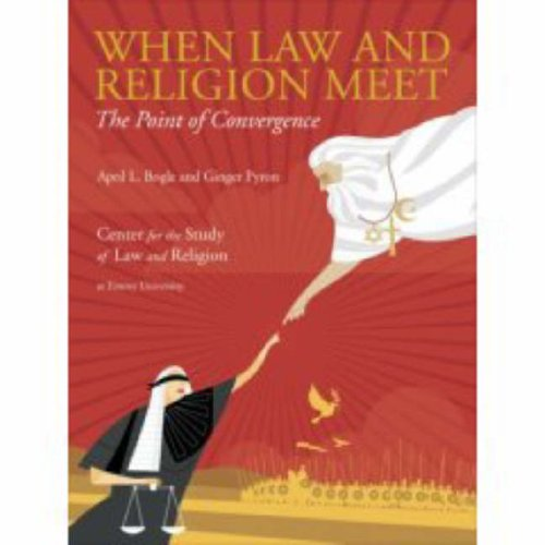 When Law and Religion Meet: The Point of Convergence - April L. Bogle; Ginger Pyron
