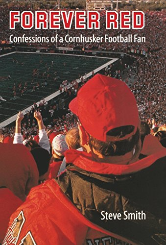 Forever Red: Confessions of a Cornhusker Football Fan - Steve Smith