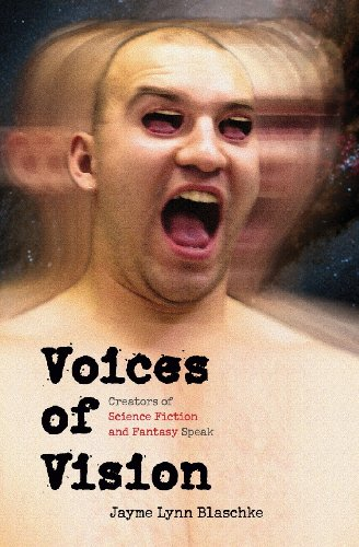 Voices of Vision: Creators of Science Fiction and Fantasy Speak (Bison Frontiers of Imagination) - Jayme Lynn Blaschke