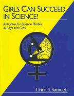 Girls Can Succeed in Science!: Antidotes for Science Phobia in Boys and Girls