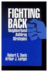 Fighting Back : Neighborhood Antidrug Strategies - Robert C. Davis; Arthur J. Lurigio