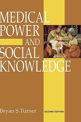 Medical Power and Social Knowledge - Bryan S. Turner