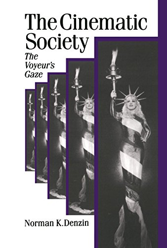 The Cinematic Society: The Voyeur's Gaze (Published in association with Theory, Culture  &  Society) - Norman K. Denzin