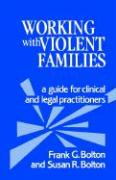 Working with Violent Families: A Guide for Clinical and Legal Practitioners