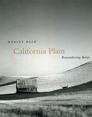 California Plain: Remembering Barns - Morley Baer