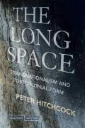 The Long Space: Transnationalism and Postcolonial Form