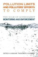 Pollution Limits and Polluters' Efforts to Comply: The Role of Government Monitoring and Enforcement