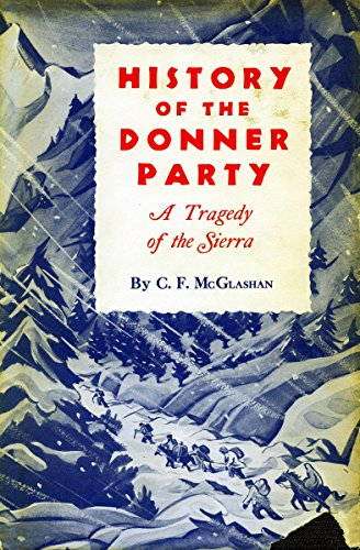 History of the Donner Party: A Tragedy of the Sierra - C. McGlashan