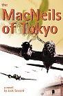 The Macneils of Tokyo: The Annals of the Macneil Clan in Japan - Seward, Jack