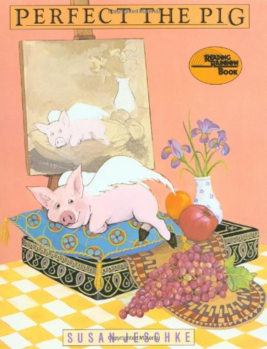 Perfect the Pig (Reading Rainbow Book) - Susan Jeschke