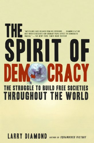 The Spirit of Democracy: The Struggle to Build Free Societies Throughout the World - Larry Diamond