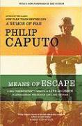 Means of Escape: A War Correspondent's Memoir of Life and Death in Afghanistan, the Middle East, and Vietnam