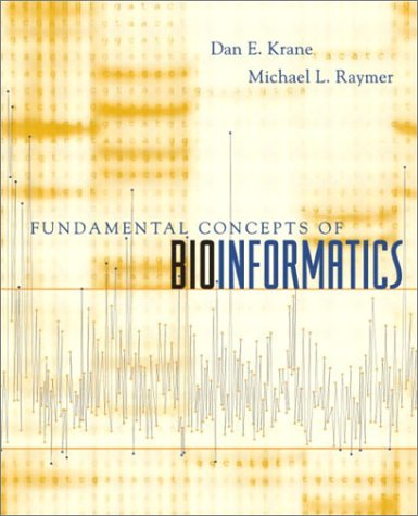 Fundamental Concepts of Bioinformatics - Dan E. Krane; Michael L. Raymer