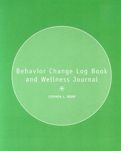 Behavior Change Logbook and Wellness Journal - Stephen L. Dodd