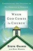 When God Comes to Church: Experiencing the Fullness of His Presence