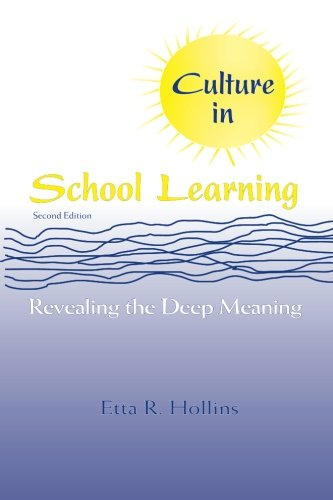 Culture in School Learning: Revealing the Deep Meaning - Etta R. Hollins