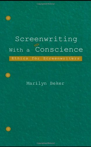 Screenwriting With a Conscience: Ethics for Screenwriters (Routledge Communication Series) - Marilyn Beker