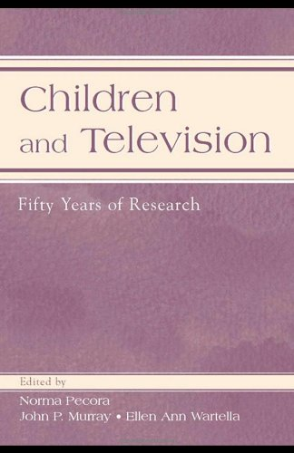 Children and Television: Fifty Years of Research (Routledge Communication Series) - Norma Pecora; John P. Murray; Ellen Ann Wartella