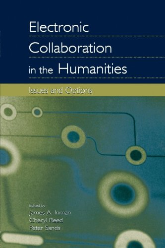 Electronic Collaboration in the Humanities: Issues and Options - James A. Inman