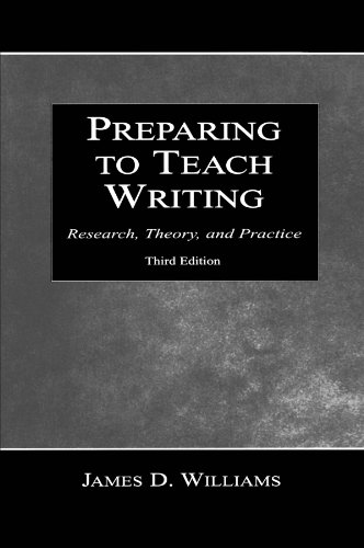 Preparing To Teach Writing: Research, Theory, and Practice - James D. Williams