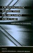 Crosslinguistic Perspectives on Argument Structure: Implications for Learnability