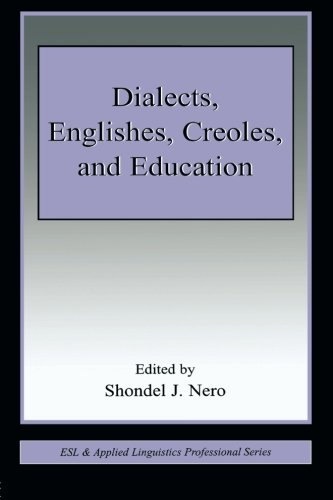 Dialects, Englishes, Creoles, and Education (ESL  &  Applied Linguistics Professional Series) - Shondel J. Nero