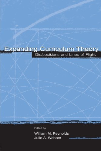 Expanding Curriculum Theory: Dis/positions and Lines of Flight (Studies in Curriculum Theory Series) - William M. Reynolds; Julie A. Webber