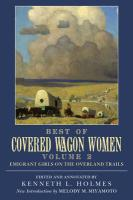 Best of Covered Wagon Women, Volume II: Emigrant Girls on the Overland Trails