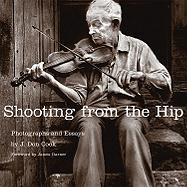 Shooting from the Hip: Photographs and Essays