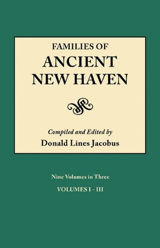 Families of Ancient New Haven. Vol 1 Originally published as