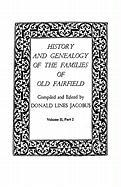 History and Genealogy of the Families of Old Fairfield. in Three Books. Volume II, Part 2