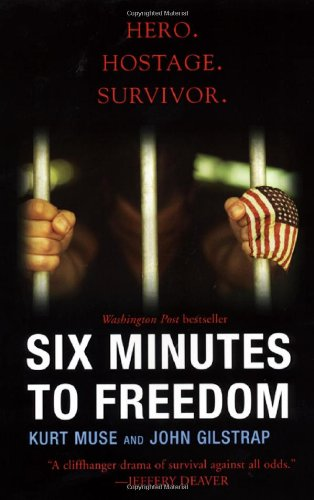 Six Minutes to Freedom - Kurt Muse, John Gilstrap